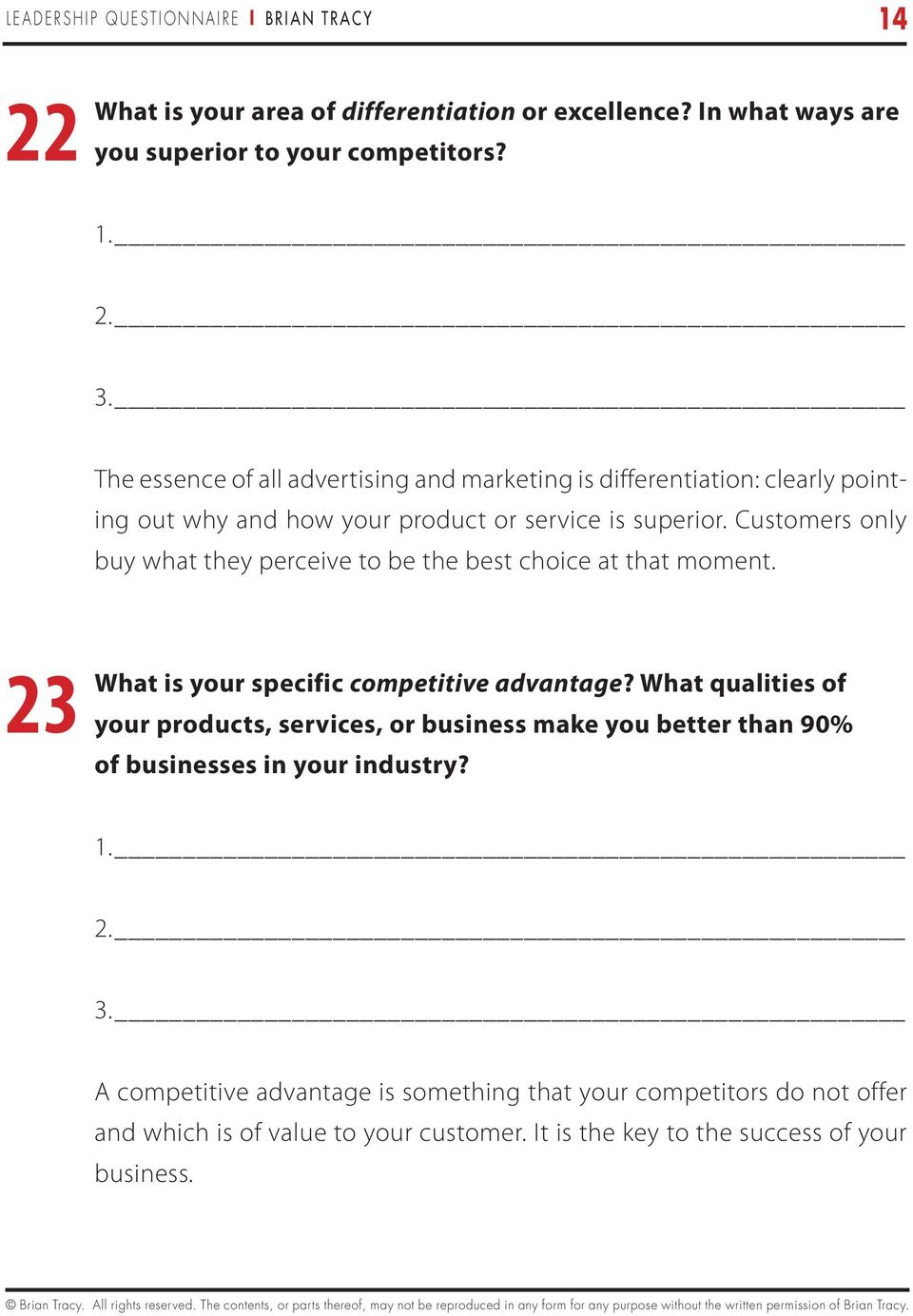 Customers only buy what they perceive to be the best choice at that moment. 23 What is your specific competitive advantage?