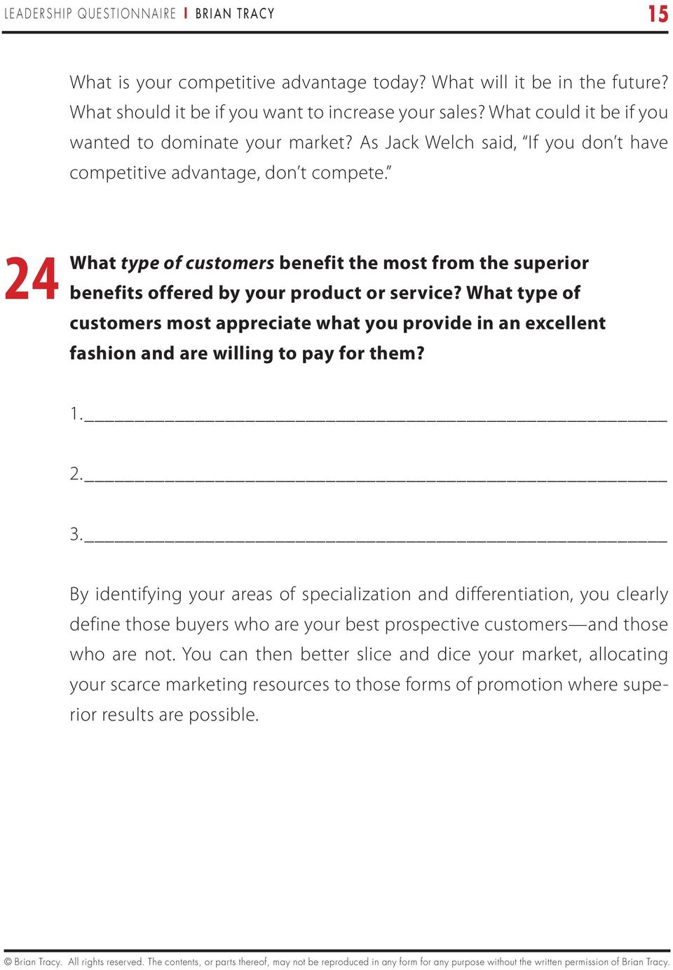 24 What type of customers benefit the most from the superior benefits offered by your product or service?