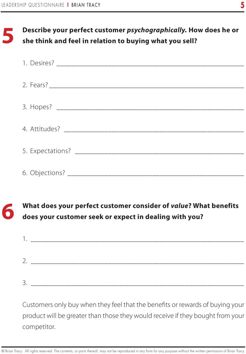 Objections? 6. What does your perfect customer consider of value? What benefits does your customer seek or expect in dealing with you?