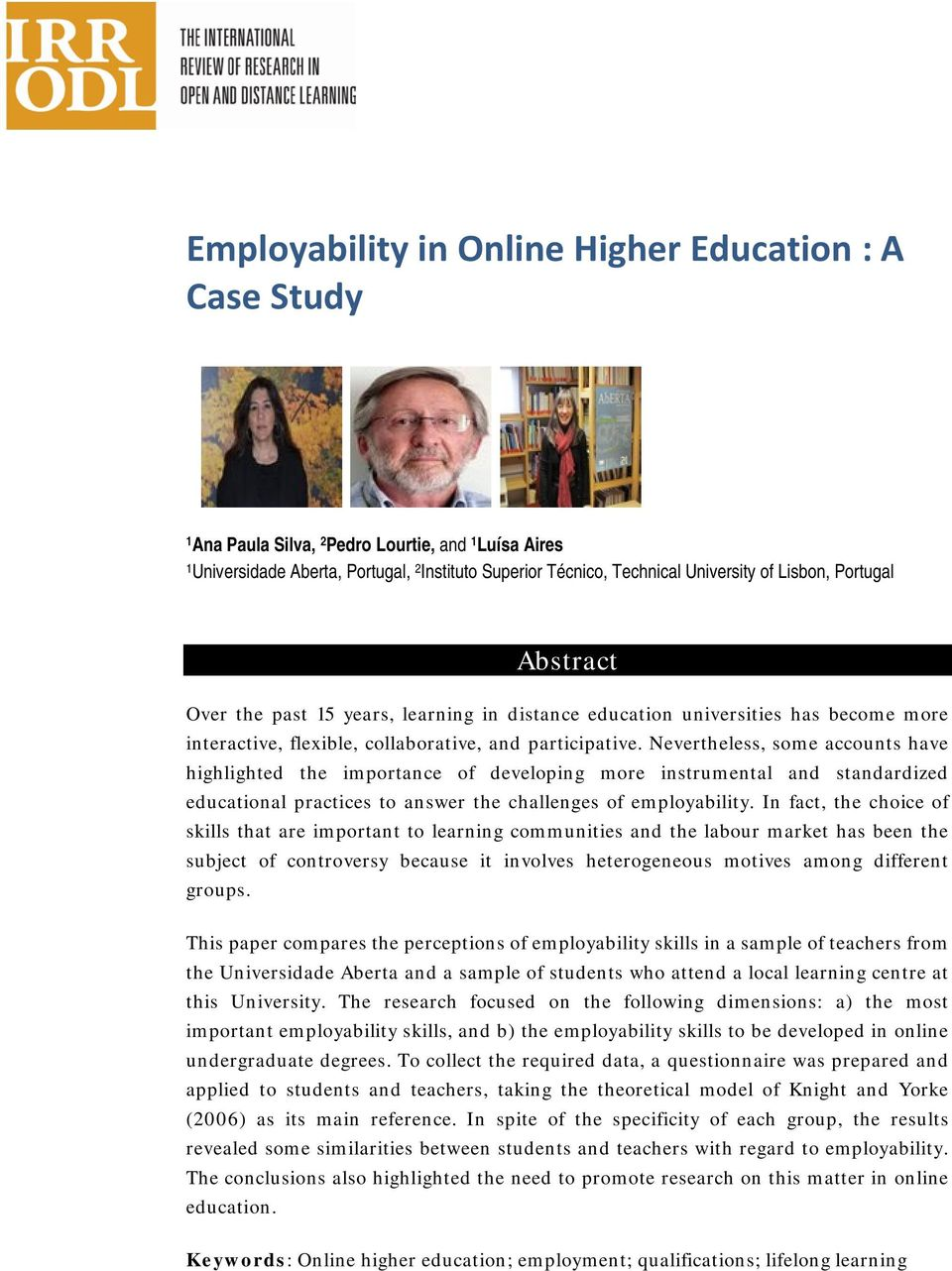 Nevertheless, some accounts have highlighted the importance of developing more instrumental and standardized educational practices to answer the challenges of employability.