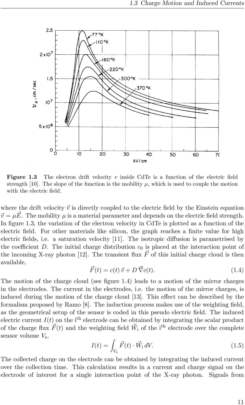 where the drift velocity v is directly coupled to the electric field by the Einstein equation v = µ E. The mobility µ is a material parameter and depends on the electric field strength. In figure 1.