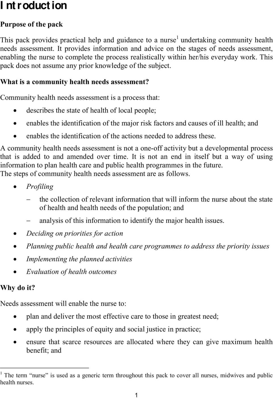 This pack does not assume any prior knowledge of the subject. What is a community health needs assessment?