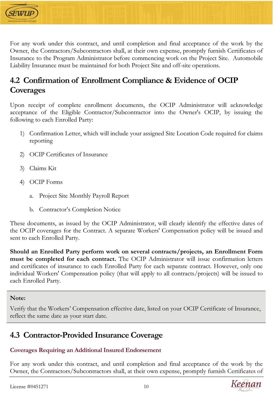 2 Confirmation of Enrollment Compliance & Evidence of OCIP Coverages Upon receipt of complete enrollment documents, the OCIP Administrator will acknowledge acceptance of the Eligible