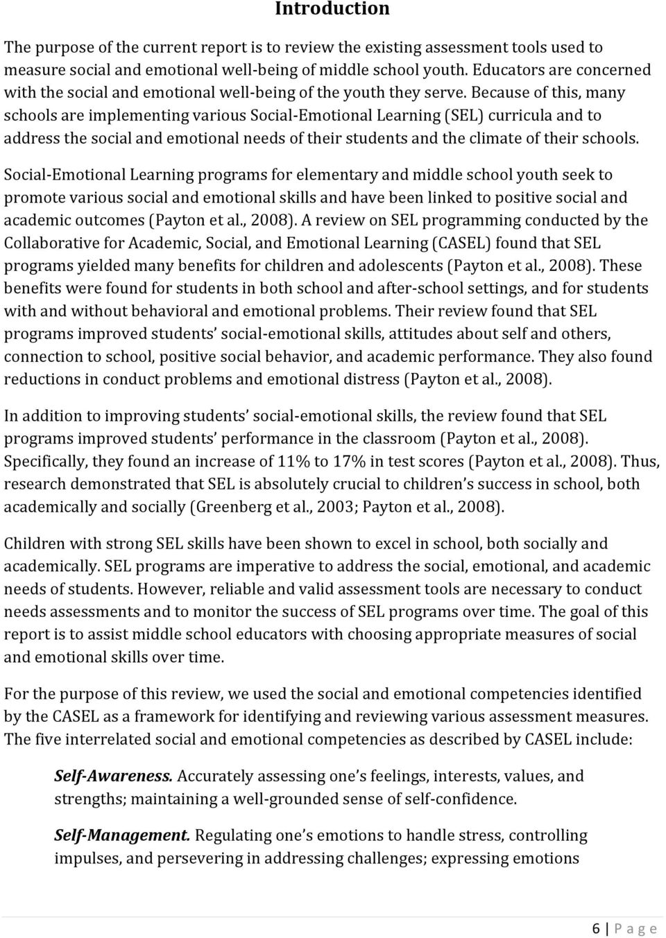 Because of this, many schools are implementing various Social-Emotional Learning (SEL) curricula and to address the social and emotional needs of their students and the climate of their schools.