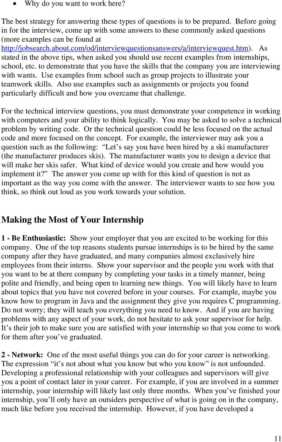 htm). As stated in the above tips, when asked you should use recent examples from internships, school, etc. to demonstrate that you have the skills that the company you are interviewing with wants.