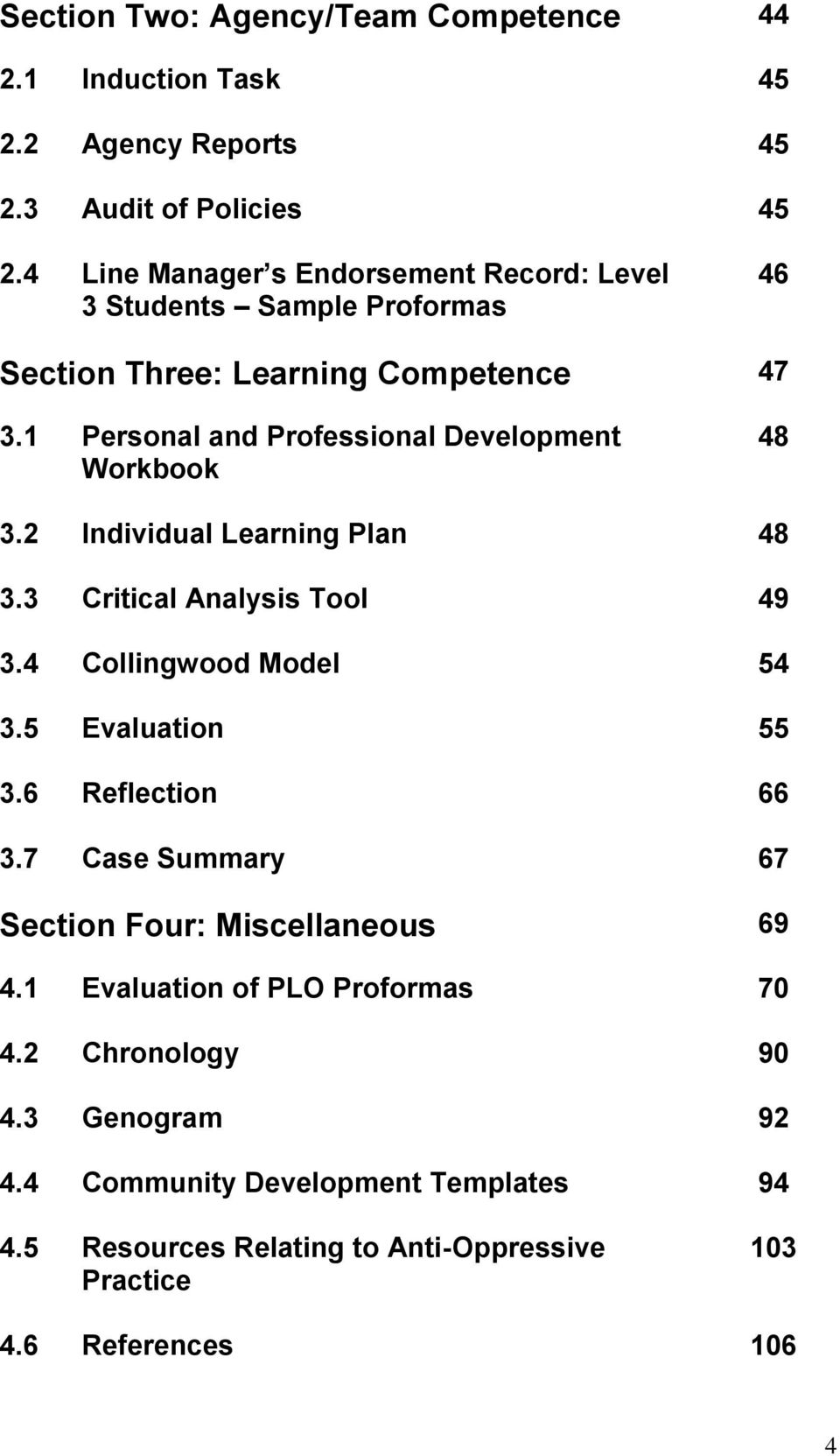 1 Personal and Professional Development Workbook 48 3.2 Individual Learning Plan 48 3.3 Critical Analysis Tool 49 3.4 Collingwood Model 54 3.5 Evaluation 55 3.