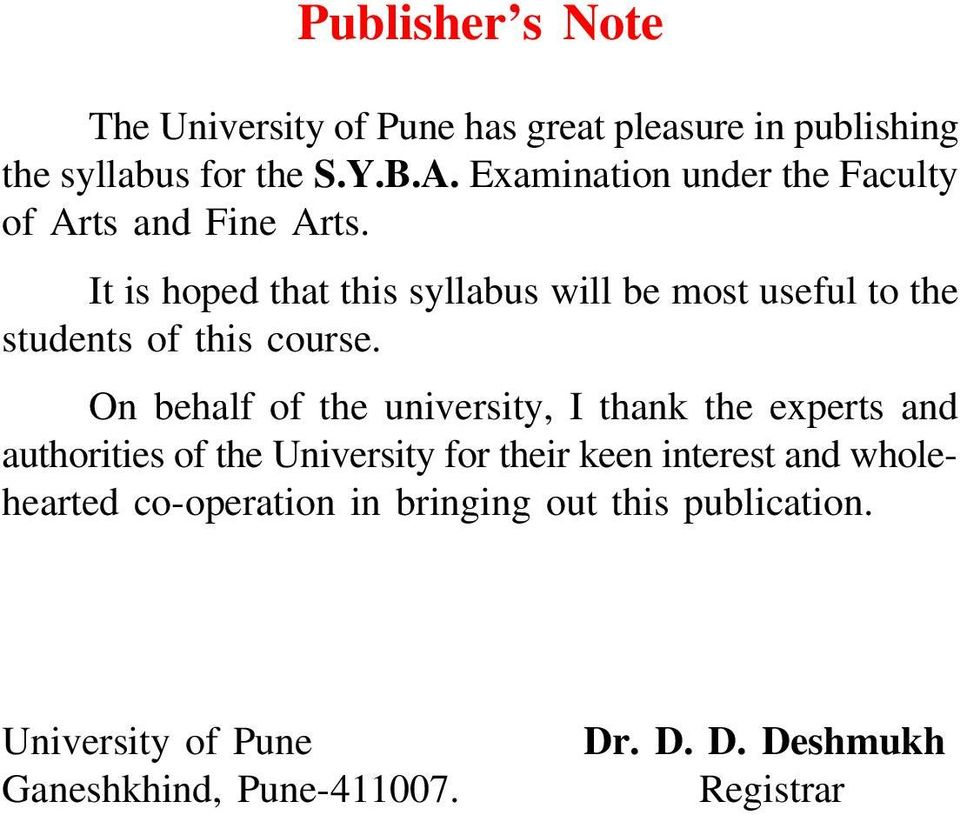 It is hoped that this syllabus will be most useful to the students of this course.