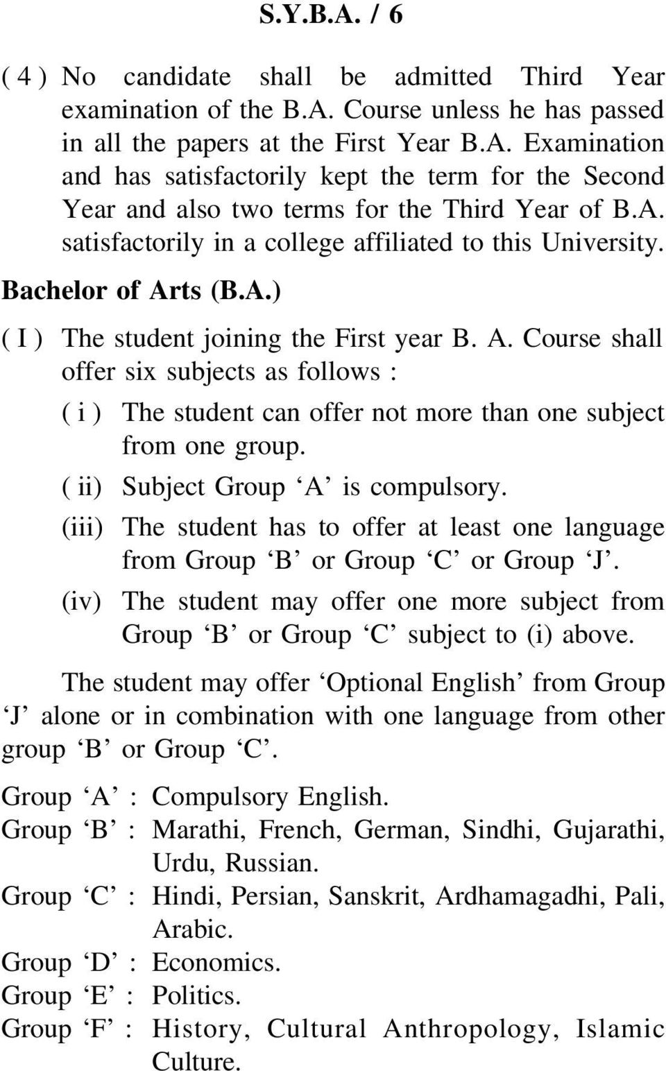 ( ii) Subject Group A is compulsory. (iii) The student has to offer at least one language from Group B or Group C or Group J.