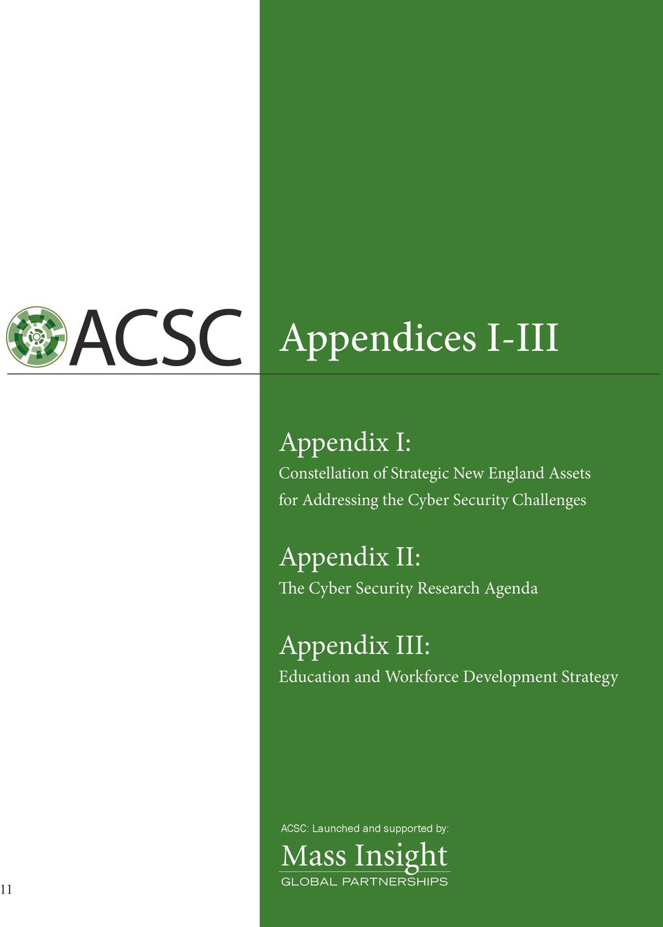 Appendix II: The Cyber Security Research Agenda Appendix III: