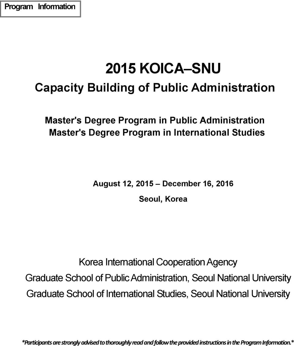 Agency Graduate School of Public Administration, Seoul National University Graduate School of International Studies, Seoul
