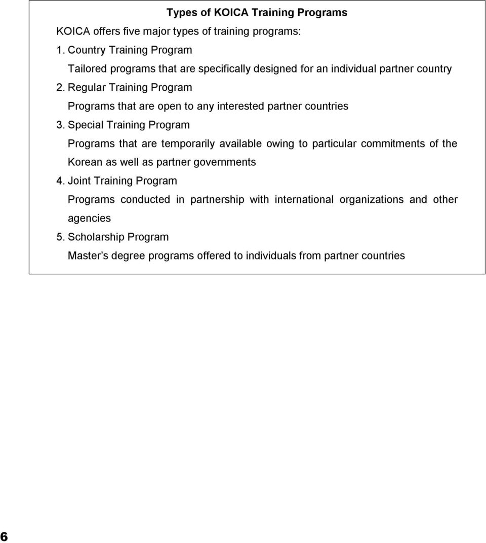 Regular Training Program Programs that are open to any interested partner countries 3.