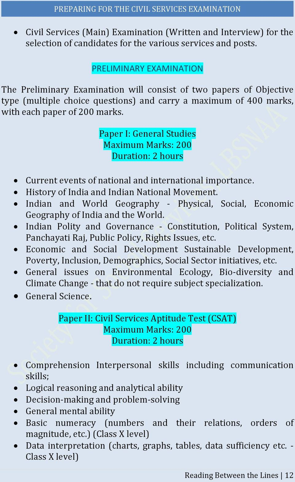 Paper I: General Studies Maximum Marks: 200 Duration: 2 hours Current events of national and international importance. History of India and Indian National Movement.