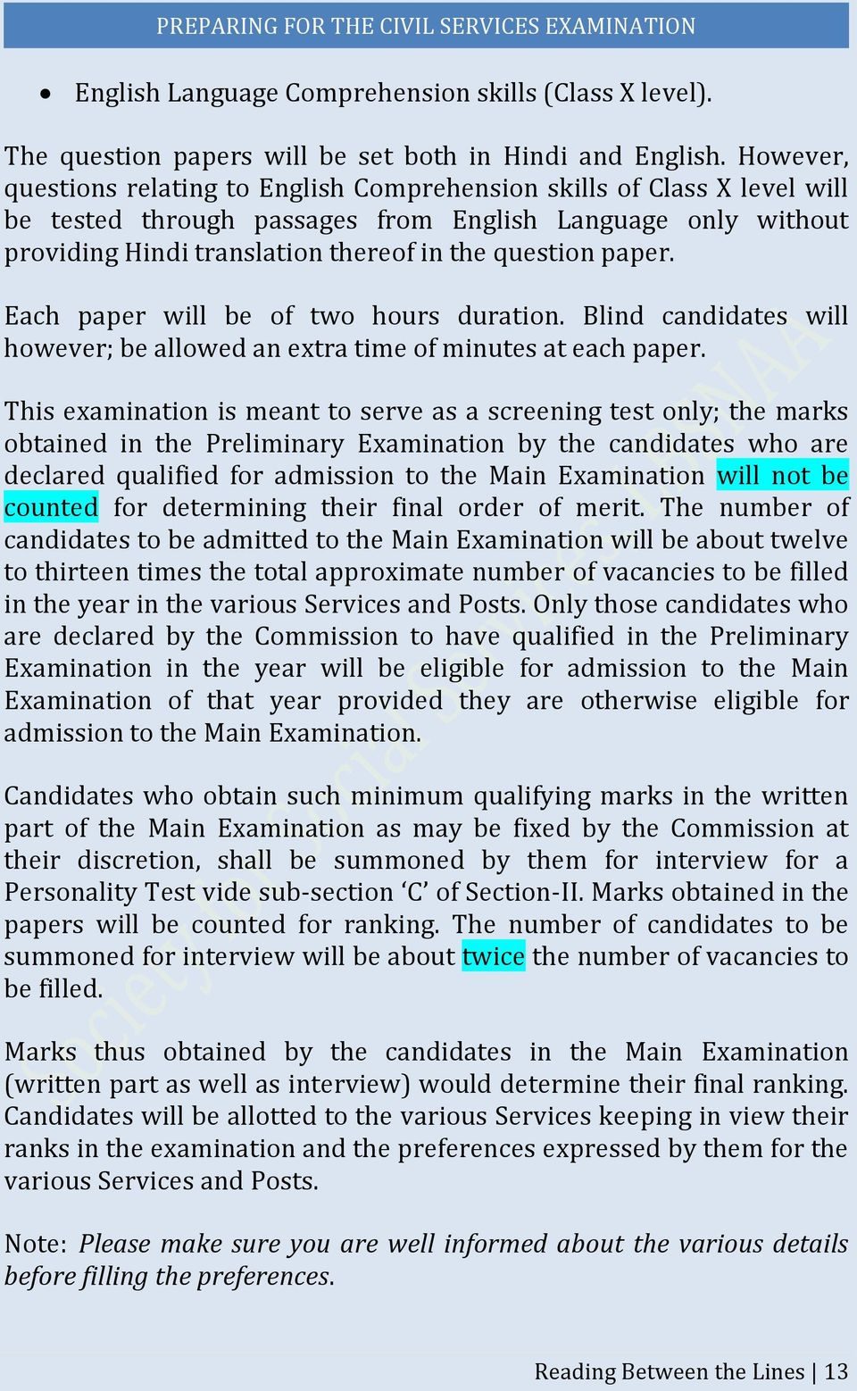paper. Each paper will be of two hours duration. Blind candidates will however; be allowed an extra time of minutes at each paper.