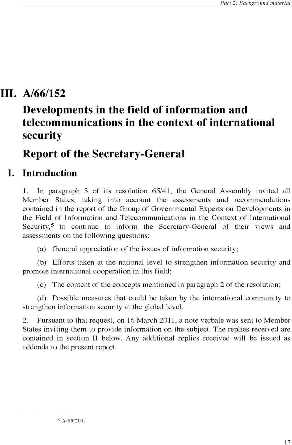 Experts on Developments in the Field of Information and Telecommunications in the Context of International Security, 5 to continue to inform the Secretary-General of their views and assessments on