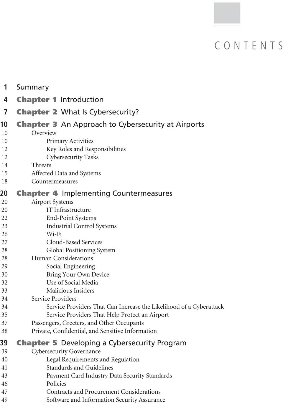 Countermeasures 20 Chapter 4 Implementing Countermeasures 20 Airport Systems 20 IT Infrastructure 22 End-Point Systems 23 Industrial Control Systems 26 Wi-Fi 27 Cloud-Based Services 28 Global