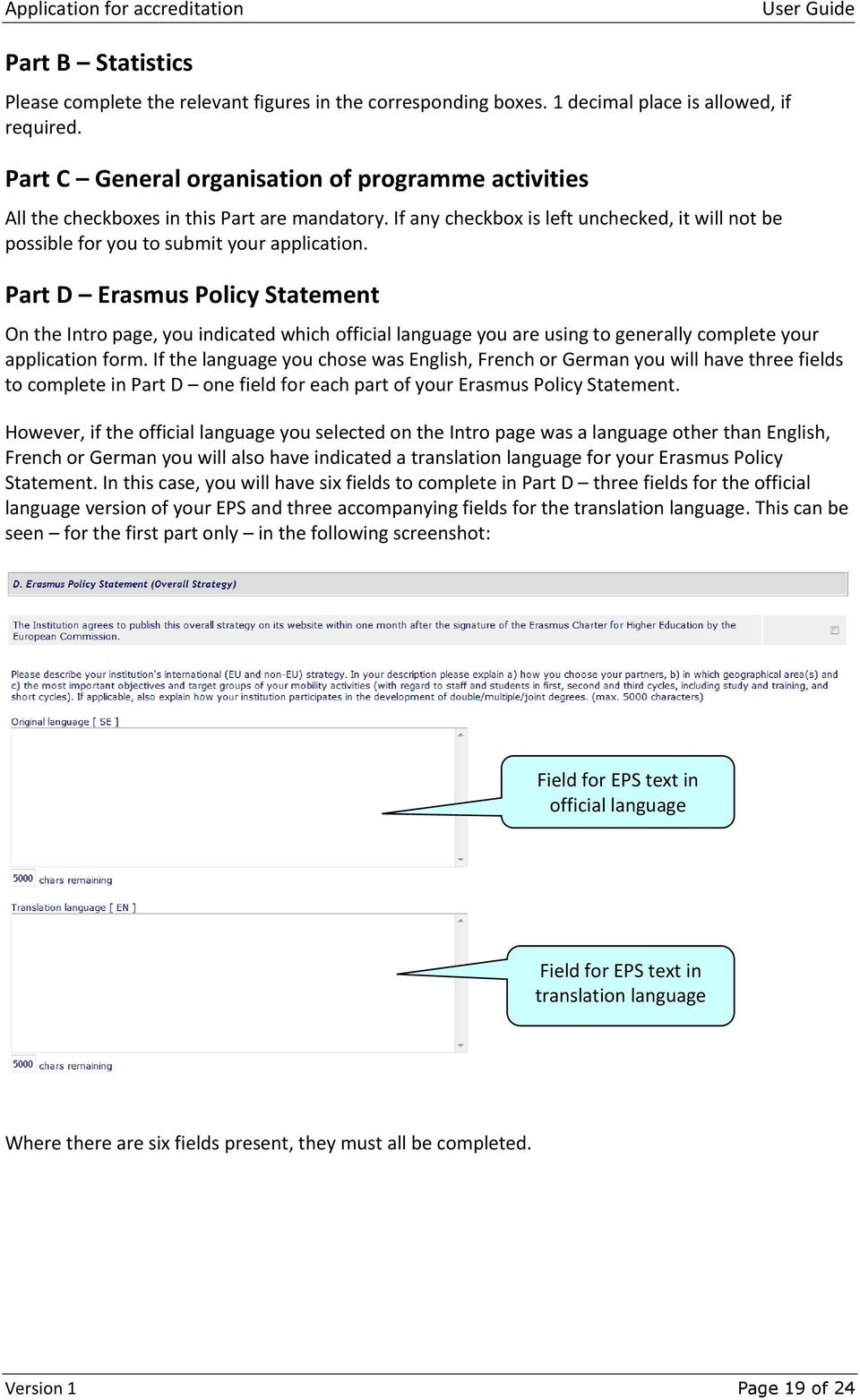 Part D Erasmus Policy Statement On the Intro page, you indicated which official language you are using to generally complete your application form.