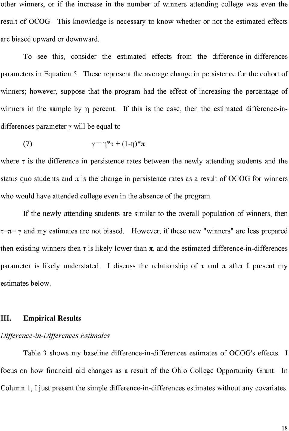 To see this, consider the estimated effects from the difference-in-differences parameters in Equation 5.