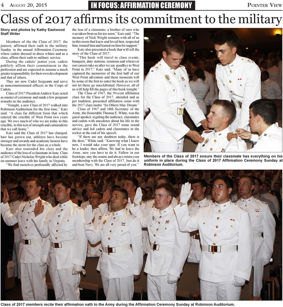 During the cadets junior year, cadets publicly affirm their commitment to the profession and are expected to assume a much greater responsibility for their own development and that of others.