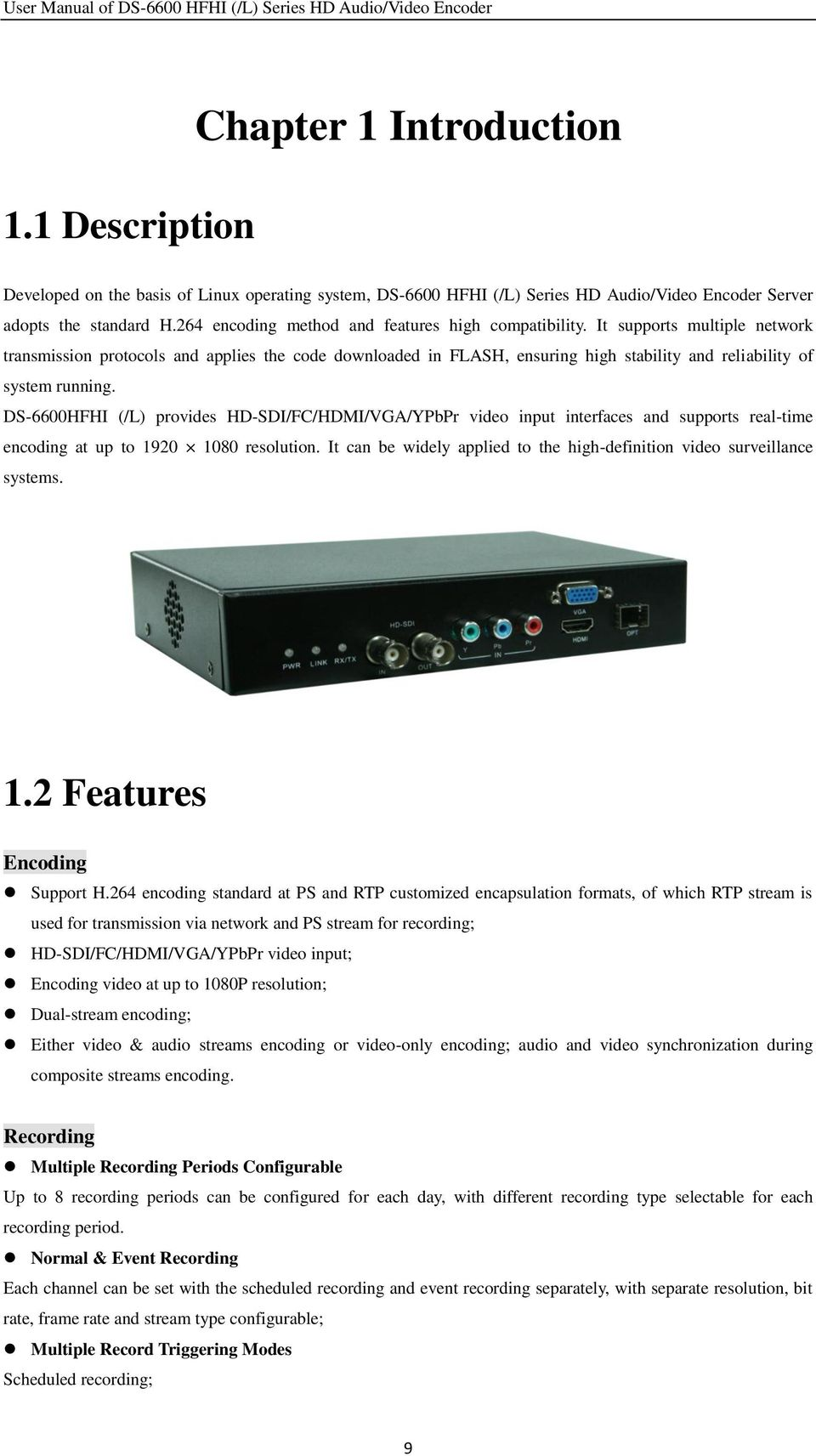 264 encoding method and features high compatibility.