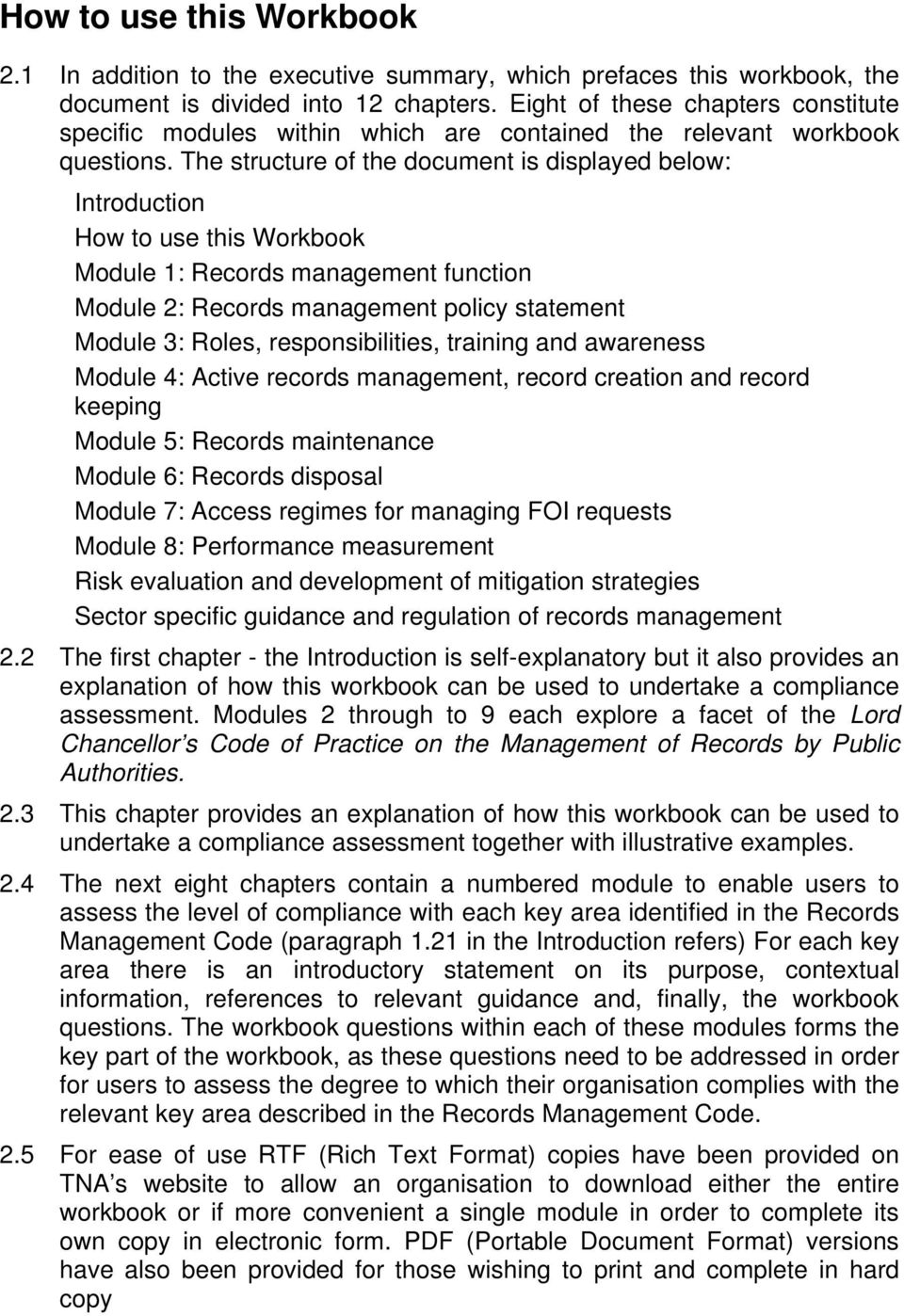 The structure of the document is displayed below: Introduction How to use this Workbook Module 1: Records management function Module 2: Records management policy statement Module 3: Roles,