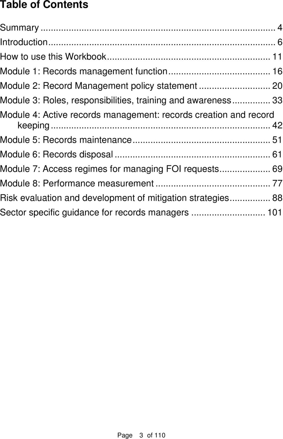 .. 33 Module 4: Active records management: records creation and record keeping... 42 Module 5: Records maintenance... 51 Module 6: Records disposal.