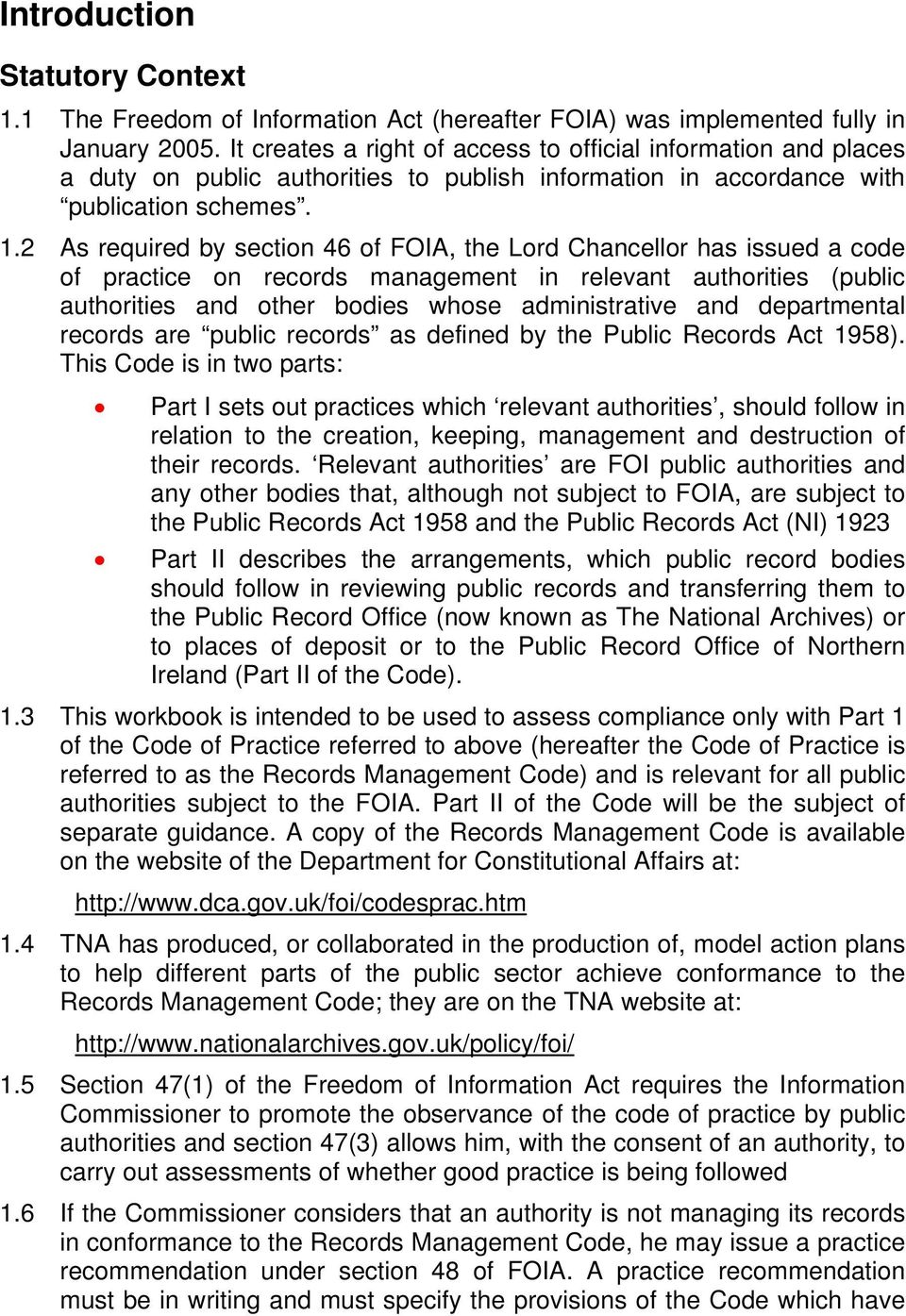2 As required by section 46 of FOIA, the Lord Chancellor has issued a code of practice on records management in relevant authorities (public authorities and other bodies whose administrative and