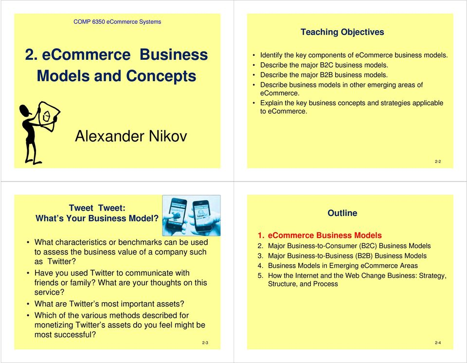 Alexander Nikov 2-2 Tweet Tweet: What s Your Business Model? What characteristics or benchmarks can be used to assess the business value of a company such as Twitter?