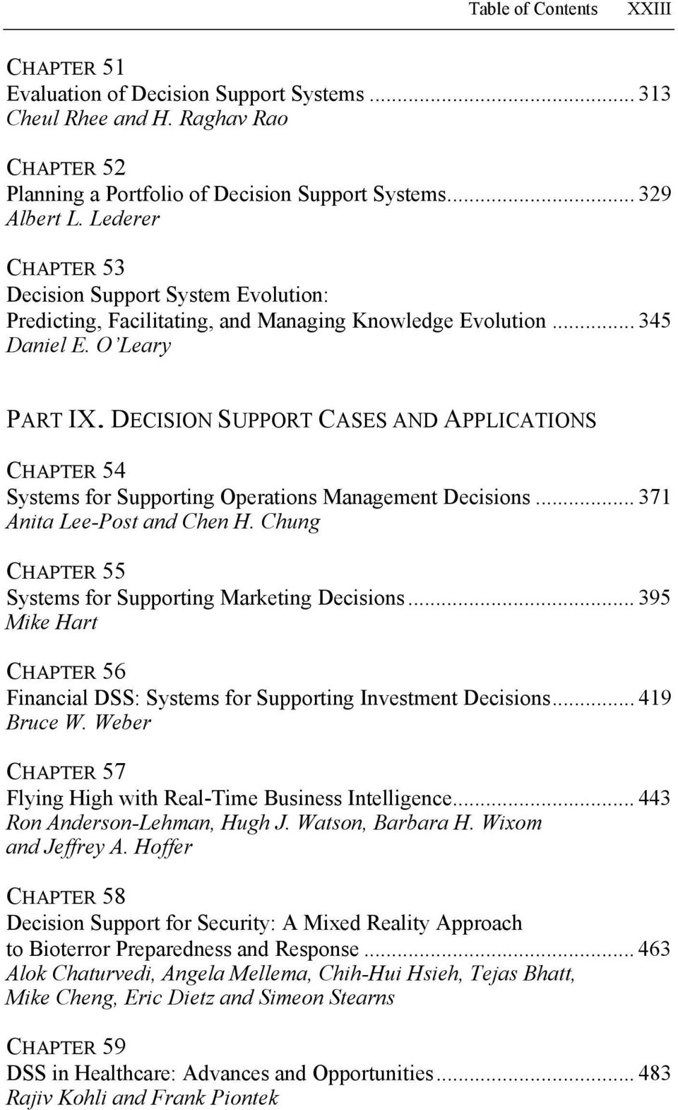 DECISION SUPPORT CASES AND APPLICATIONS CHAPTER 54 Systems for Supporting Operations Management Decisions... 371 Anita Lee-Post and Chen H. Chung CHAPTER 55 Systems for Supporting Marketing Decisions.