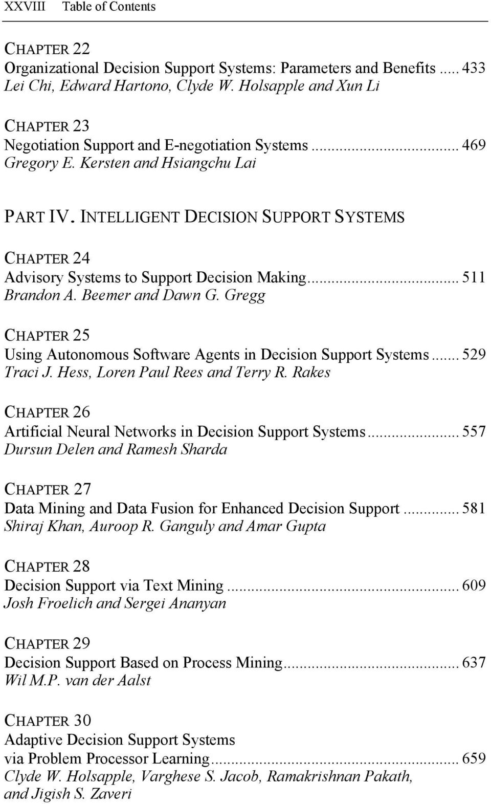 INTELLIGENT DECISION SUPPORT SYSTEMS CHAPTER 24 Advisory Systems to Support Decision Making... 511 Brandon A. Beemer and Dawn G.