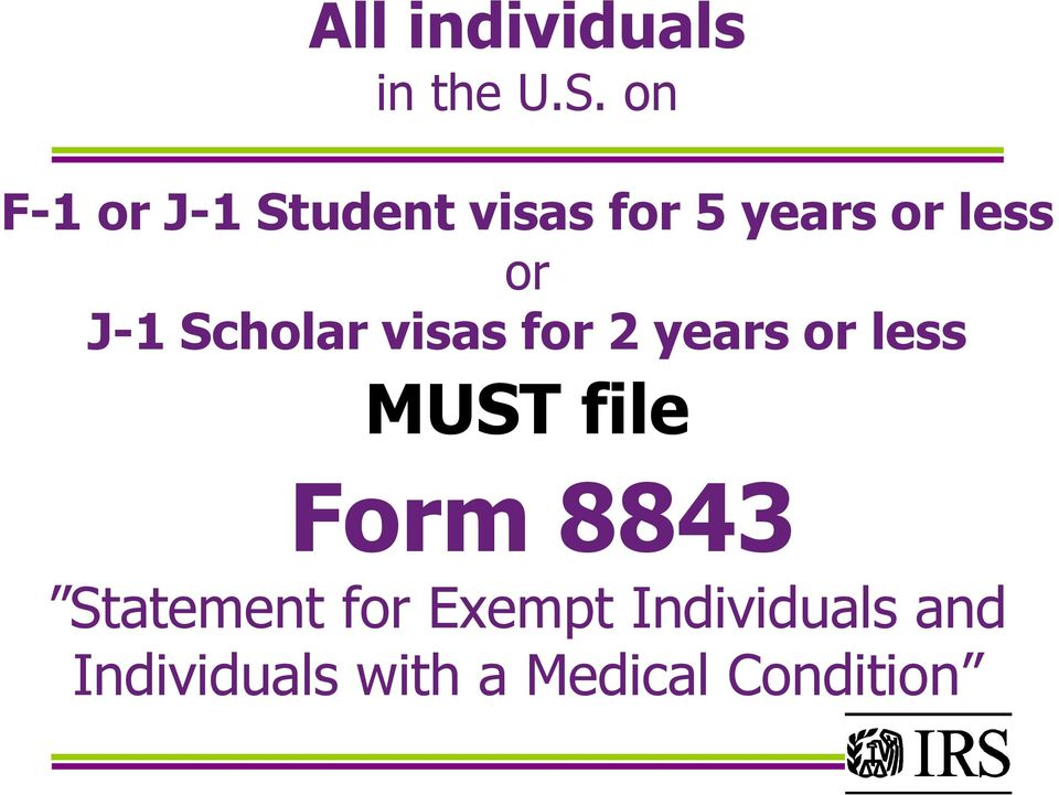 J-1 Scholar visas for 2 years or less MUST file Form