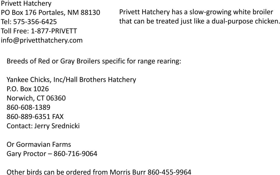 Breeds of Red or Gray Broilers specific for range rearing: Yankee Chicks, Inc/Hall Brothers Hatchery P.O.