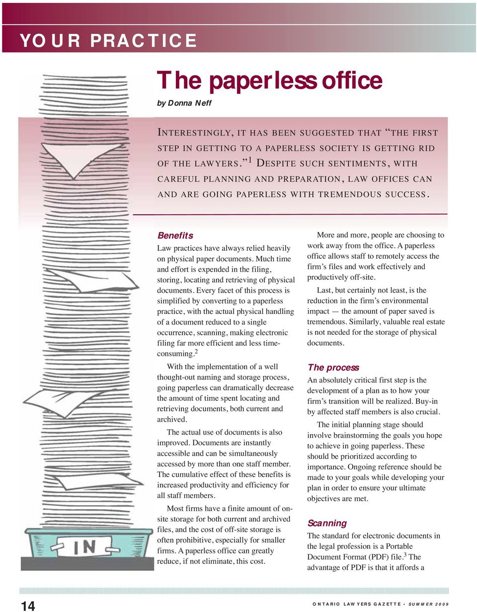 Benefits Law practices have always relied heavily on physical paper documents. Much time and effort is expended in the filing, storing, locating and retrieving of physical documents.