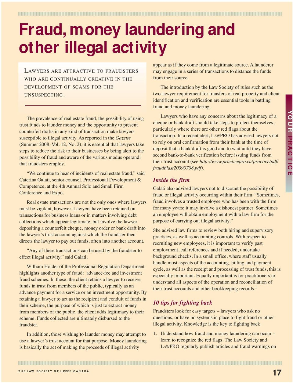 illegal activity. As reported in the Gazette (Summer 2008, Vol. 12, No.