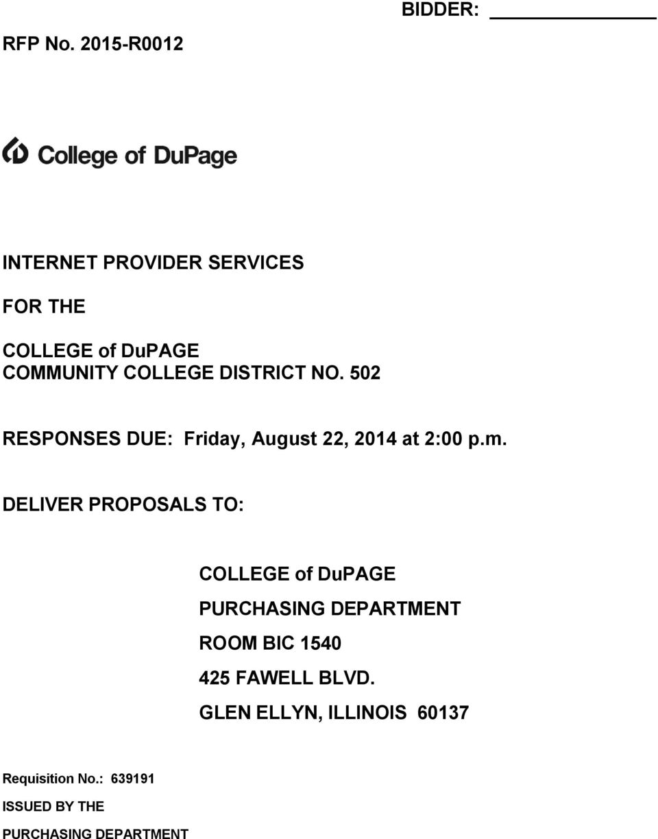 DISTRICT NO. 502 RESPONSES DUE: Friday, August 22, 2014 at 2:00 p.m.
