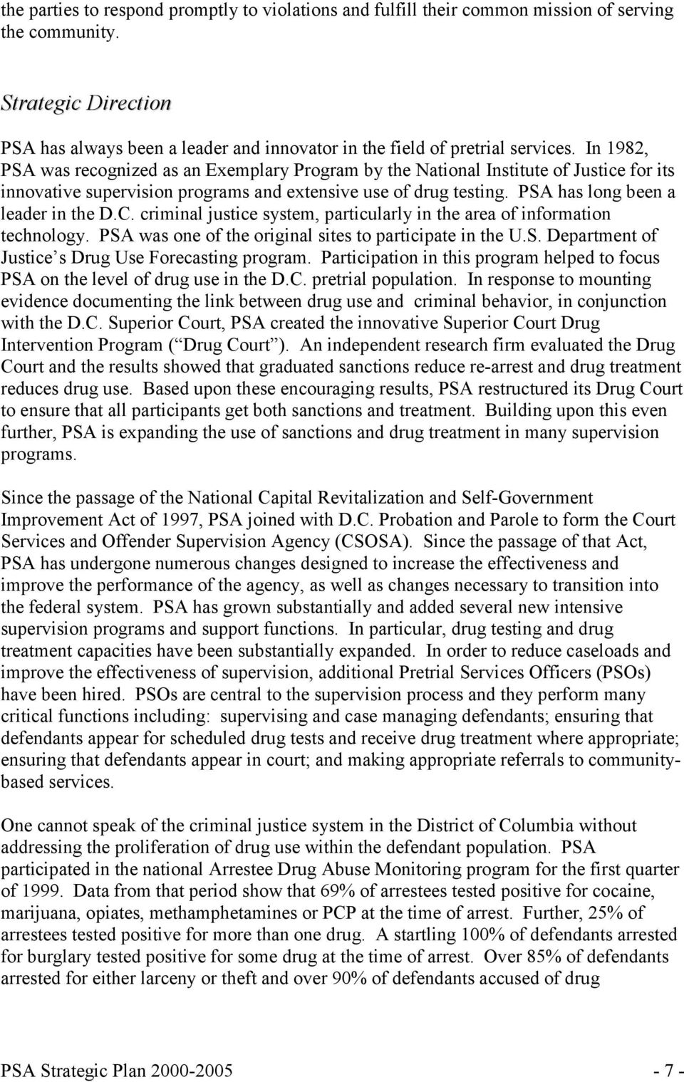 In 1982, PSA was recognized as an Exemplary Program by the National Institute of Justice for its innovative supervision programs and extensive use of drug testing. PSA has long been a leader in the D.