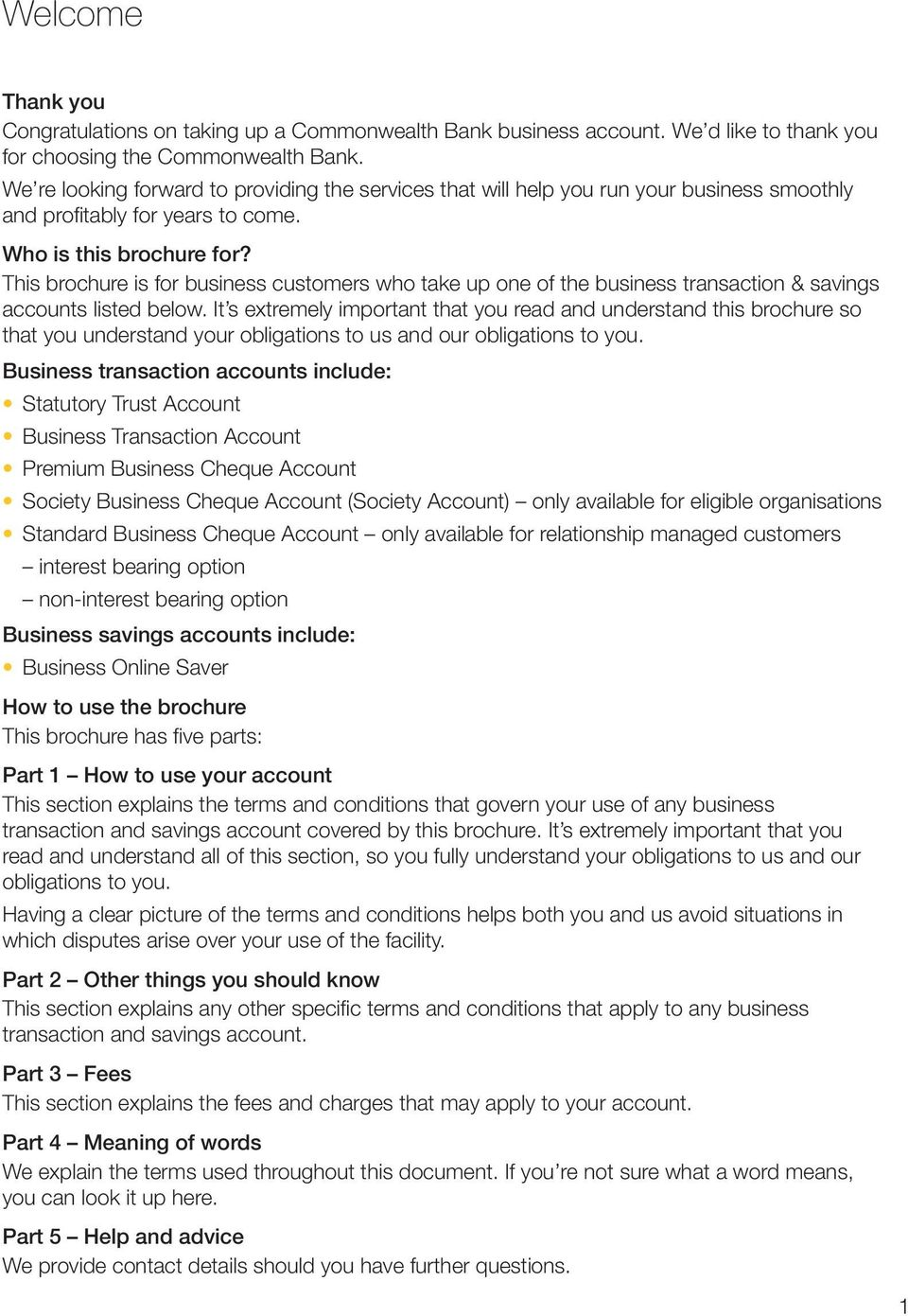 This brochure is for business customers who take up one of the business transaction & savings accounts listed below.