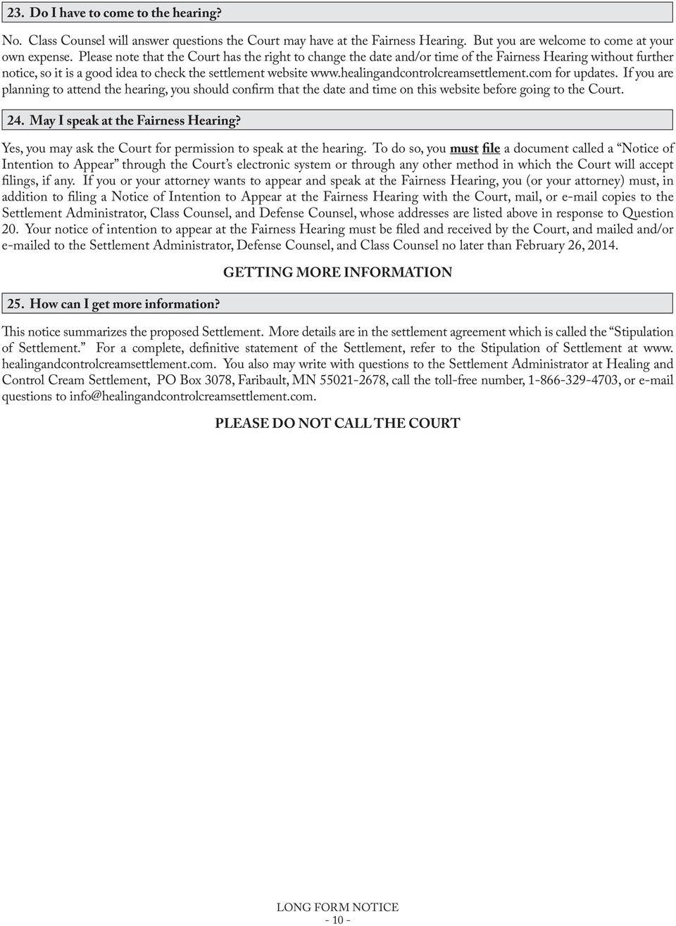 healingandcontrolcreamsettlement.com for updates. If you are planning to attend the hearing, you should confirm that the date and time on this website before going to the Court. 24.