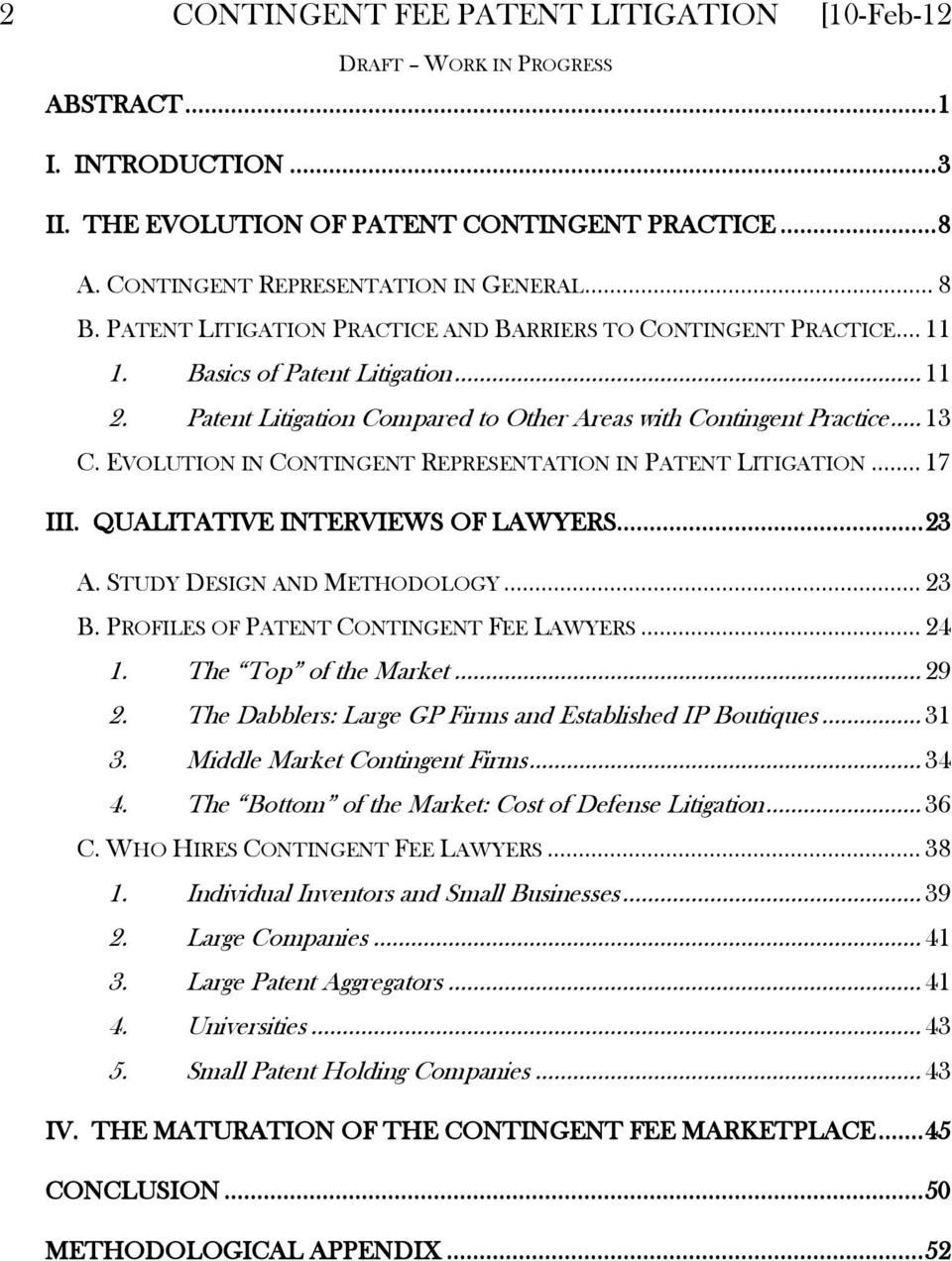 EVOLUTION IN CONTINGENT REPRESENTATION IN PATENT LITIGATION... 17 III. QUALITATIVE INTERVIEWS OF LAWYERS... 23 A. STUDY DESIGN AND METHODOLOGY... 23 B. PROFILES OF PATENT CONTINGENT FEE LAWYERS... 24 1.