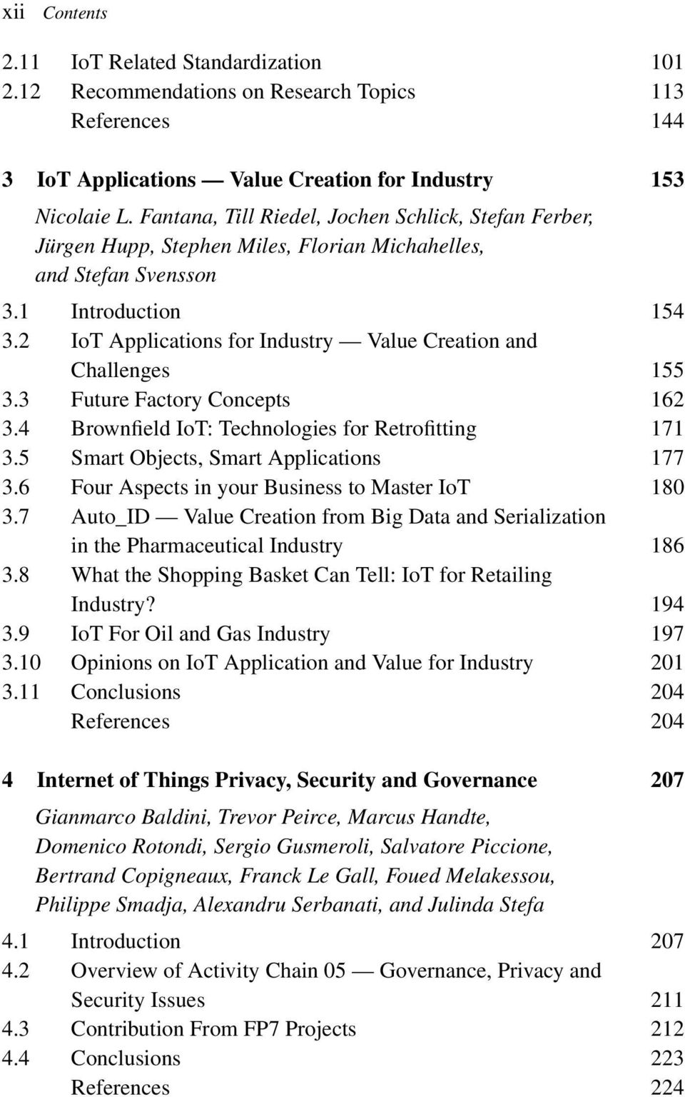 2 IoT Applications for Industry Value Creation and Challenges 155 3.3 Future Factory Concepts 162 3.4 Brownfield IoT: Technologies for Retrofitting 171 3.5 Smart Objects, Smart Applications 177 3.