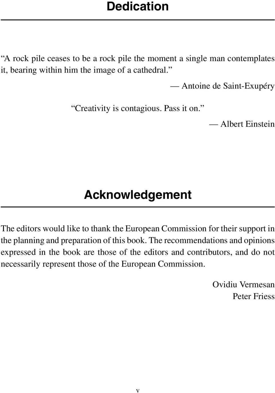 Albert Einstein Acknowledgement The editors would like to thank the European Commission for their support in the planning and