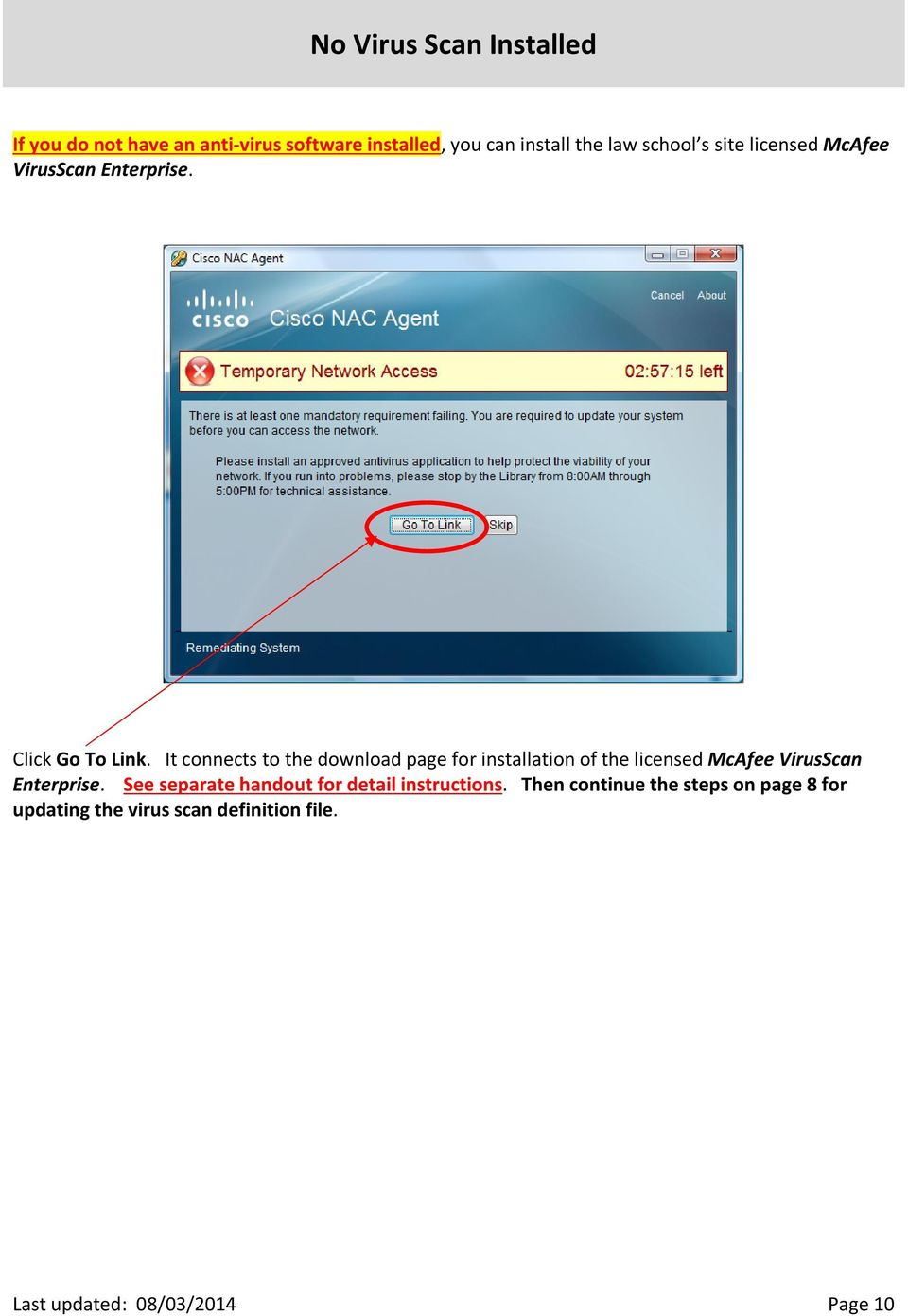 It connects to the download page for installation of the licensed McAfee VirusScan Enterprise.