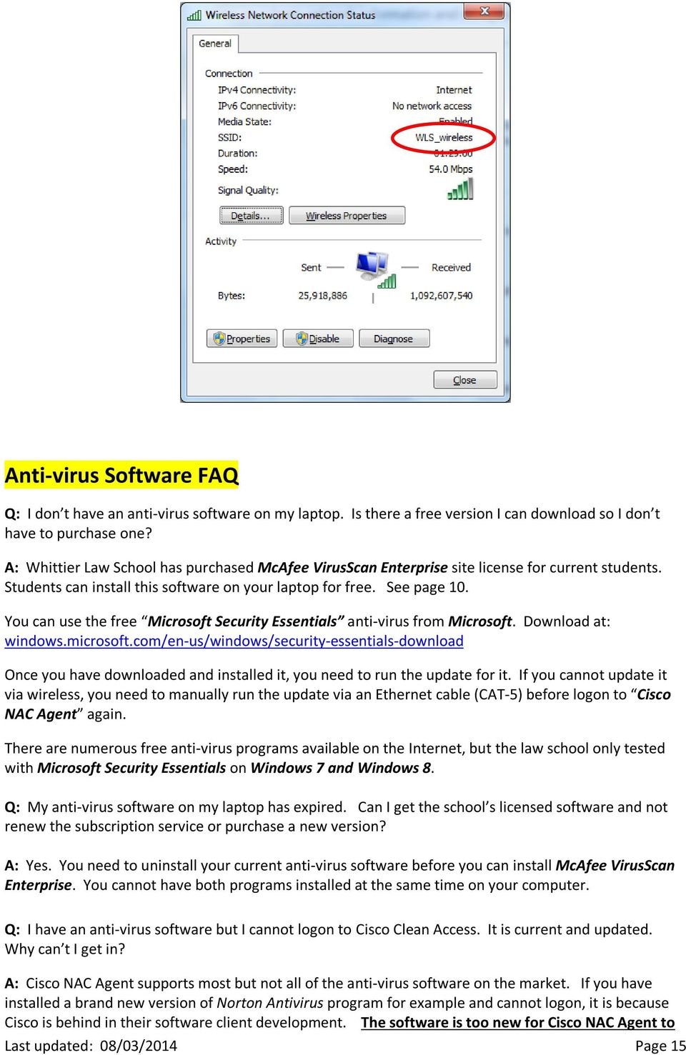 You can use the free Microsoft Security Essentials anti-virus from Microsoft. Download at: windows.microsoft.