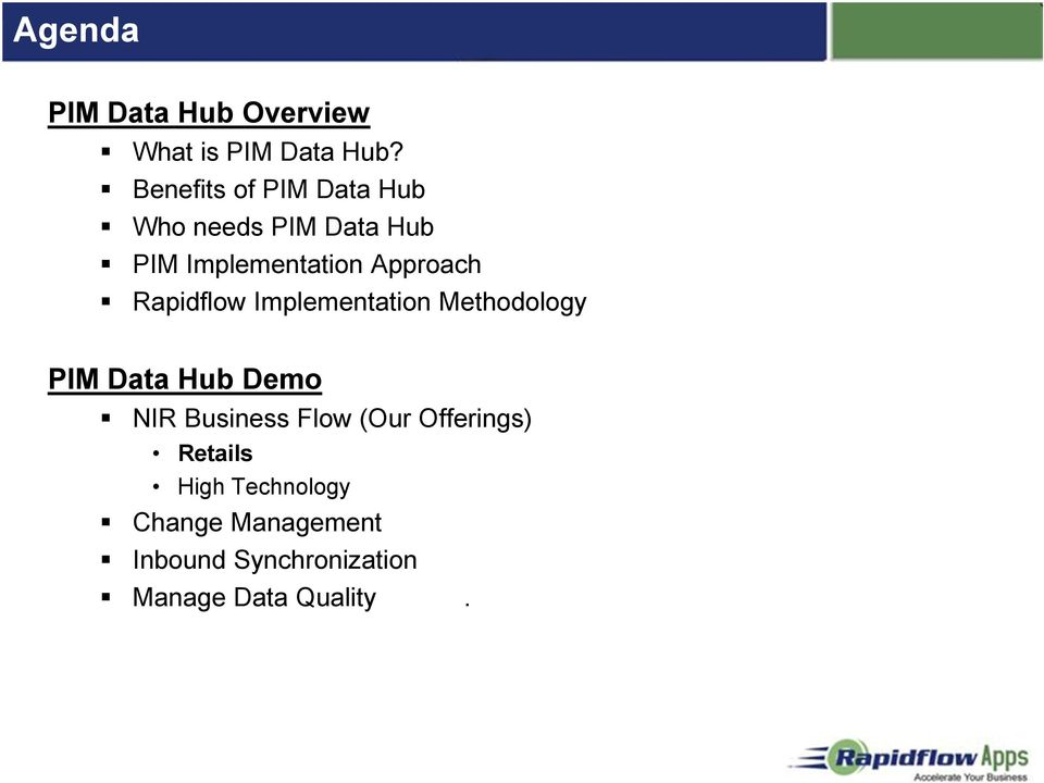 Rapidflow Implementation Methodology PIM Data Hub Demo NIR Business Flow