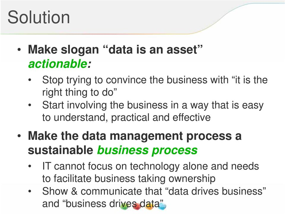 the data management process a sustainable business process IT cannot focus on technology alone and needs to