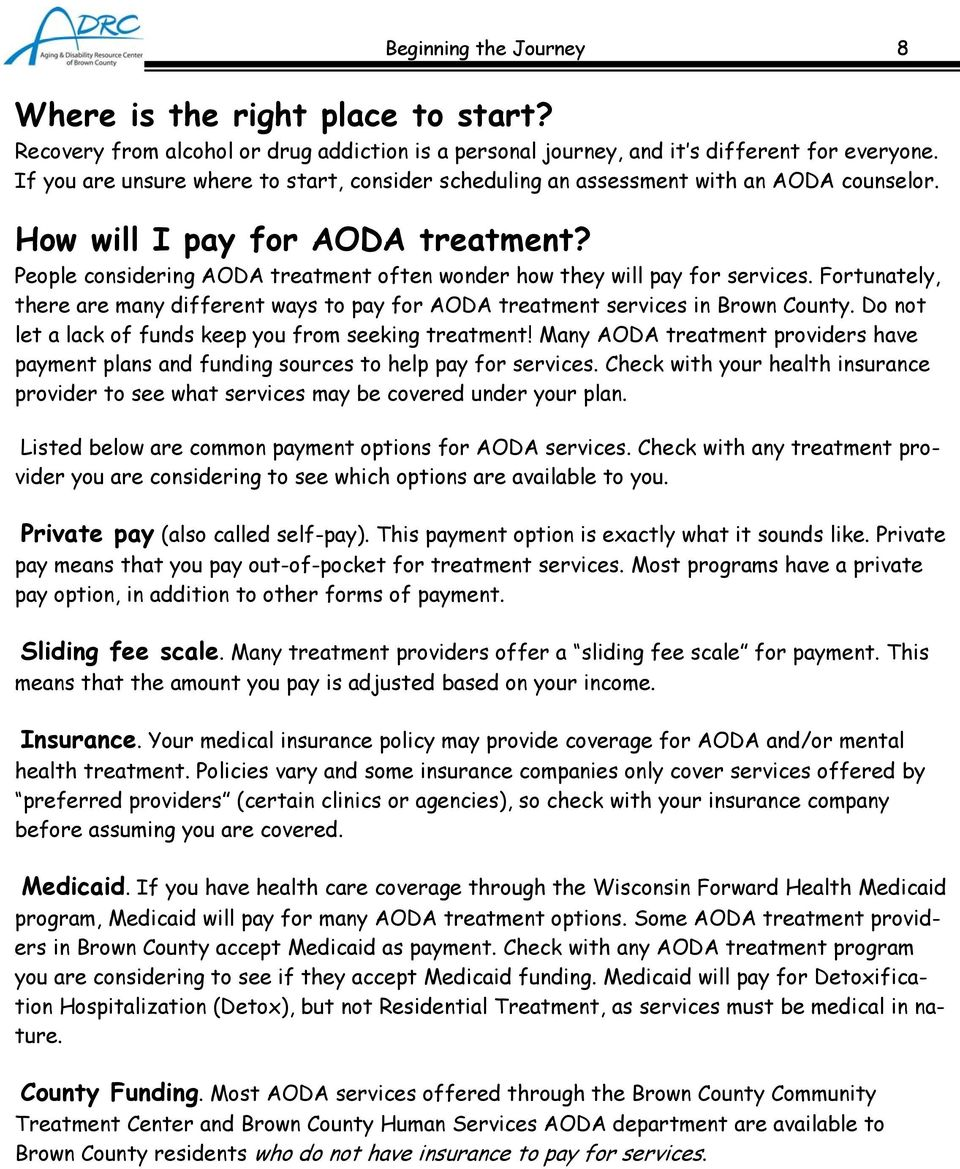 People considering AODA treatment often wonder how they will pay for services. Fortunately, there are many different ways to pay for AODA treatment services in Brown County.