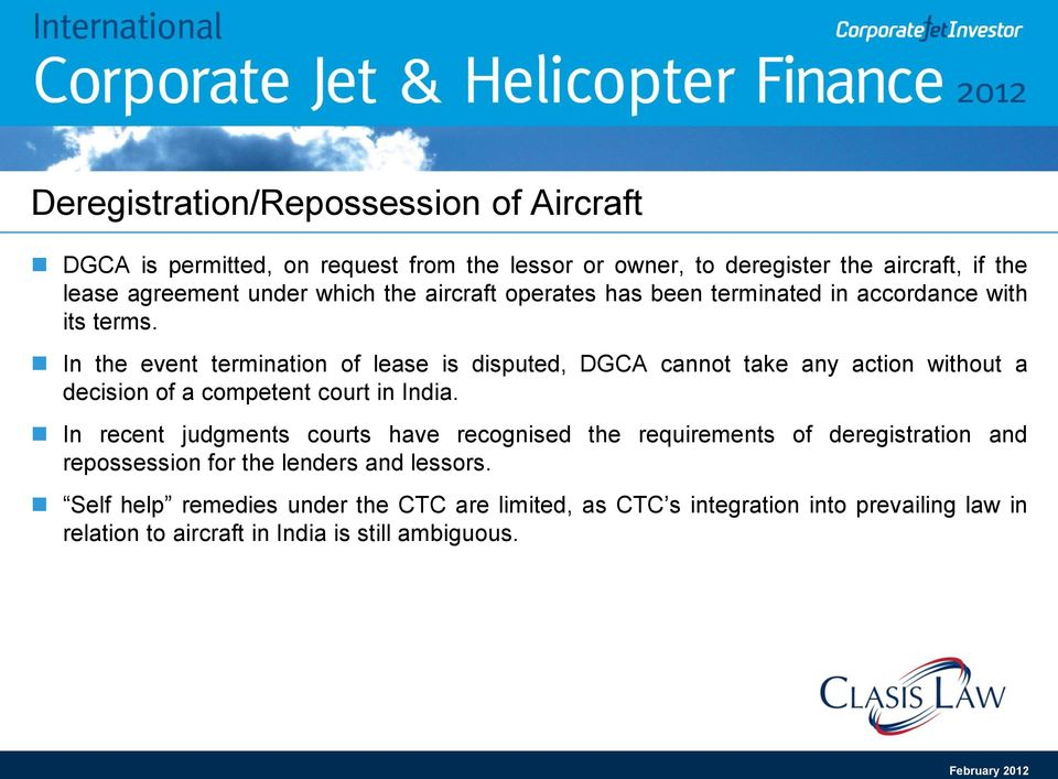 In the event termination of lease is disputed, DGCA cannot take any action without a decision of a competent court in India.