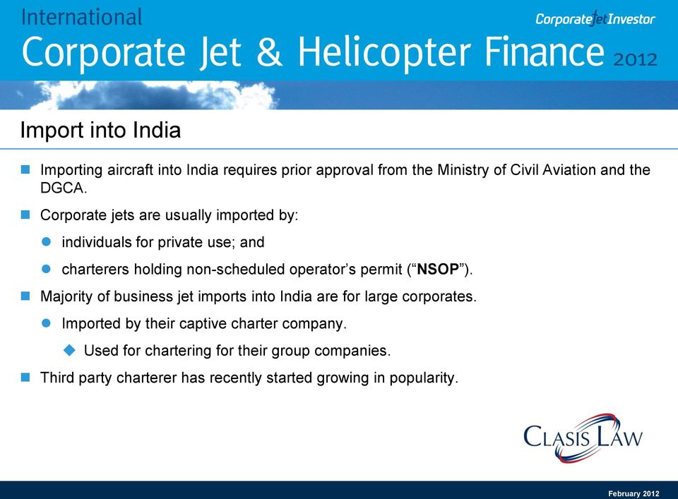 permit ( NSOP ). Majority of business jet imports into India are for large corporates.