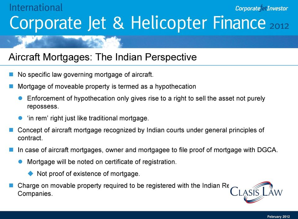 in rem right just like traditional mortgage. Concept of aircraft mortgage recognized by Indian courts under general principles of contract.