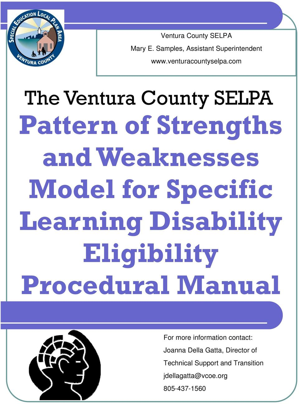 the ventura county selpa pattern of strengths and weaknesses model learning disability eligibility procedural manual for more information contact joanna
