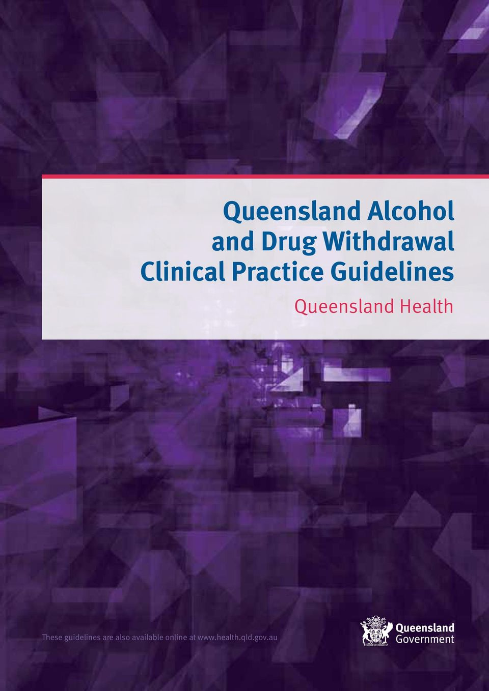 Queensland Health These guidelines are